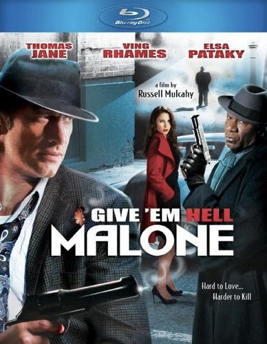 Отправь их в ад, Мэлоун! / Give 'em Hell, Malone (Рассел Малкэй /Russell Mulcahy) [2009 г., боевик, триллер, криминал, BDRip 720p]